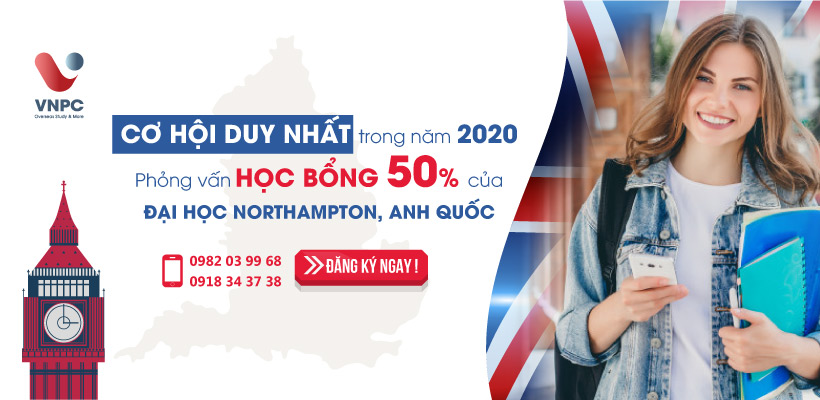 Cơ hội duy nhất trong năm 2020: Phỏng vấn học bổng 50% của Đại học Northampton, Anh Quốc