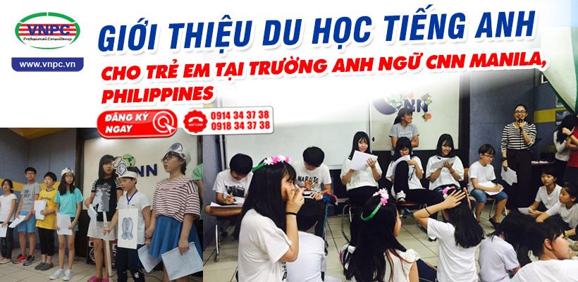 Giới thiệu du học tiếng Anh cho trẻ em tại trường anh ngữ CNN Manila, Philippines