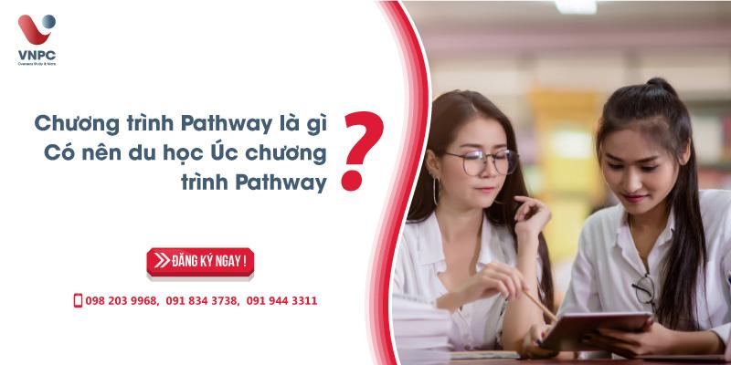Chương trình Pathway là gì? Có nên du học Úc chương trình Pathway?
