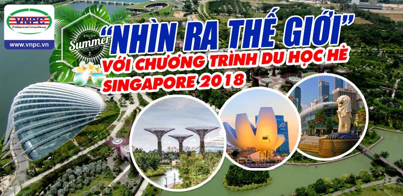 """""""Nhìn ra thế giới"""" với chương trình du học hè Singapore 2018"""
