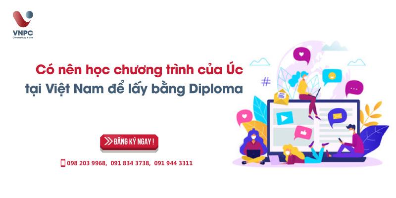 Có nên học chương trình của Úc tại Việt Nam để lấy bằng Diploma?