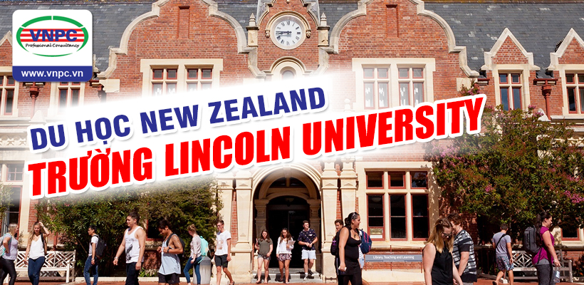 Trường Lincoln University tuyển sinh du học New Zealand