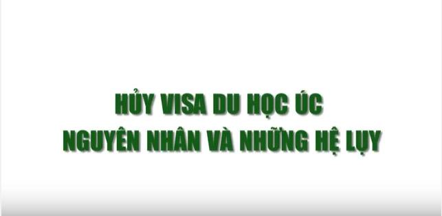 Du học Úc: Hủy Visa du học Úc, nguyên nhân và hệ lụy